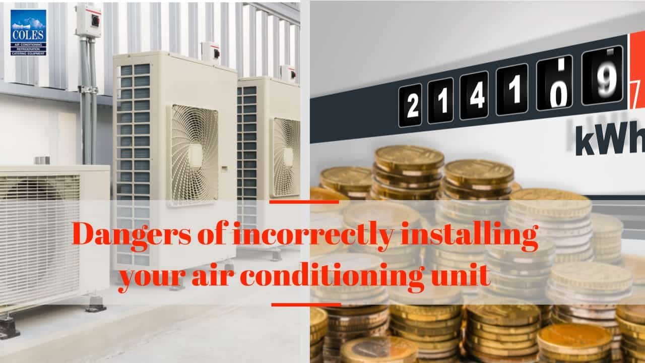 dangers of incorrectly installing your air conditioning unit